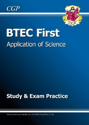 BTEC First in Application of Science - Study and Exam Practice by CGP Books