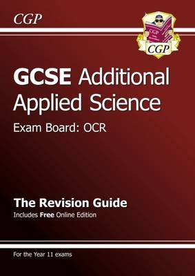 GCSE Additional Applied Science OCR Revision Guide (with Online Edition) (A*-G Course) by CGP Books