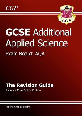 GCSE Additional Applied Science AQA Revision Guide (with Online Edition) (A*-G Course) by CGP Books