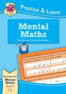 New Curriculum Practise & Learn: Mental Maths for Ages 7-9 by CGP Books