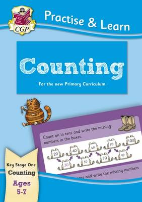 New Curriculum Practise & Learn: Counting for Ages 5-7 by CGP Books