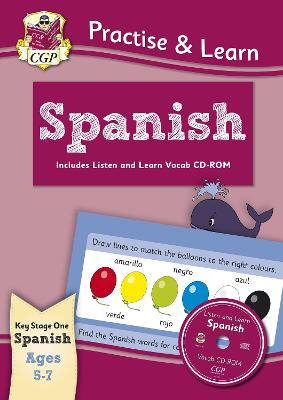 New Curriculum Practise & Learn: Spanish for Ages 5-7 - with Vocab CD-ROM by CGP Books