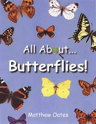 All About Butterflies by Matthew Oates