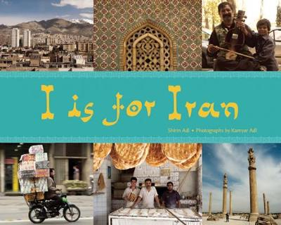 I is for Iran by Shirin Adl, Kamyar Adl