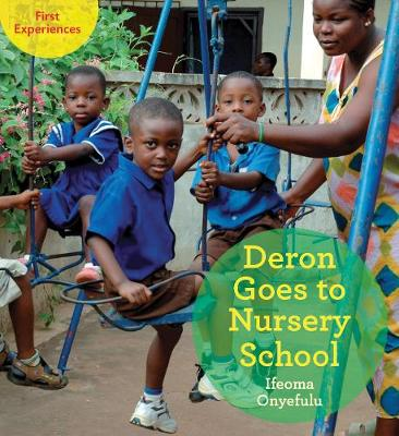 Deron Goes to Nursery School by Ifeoma Onyefulu