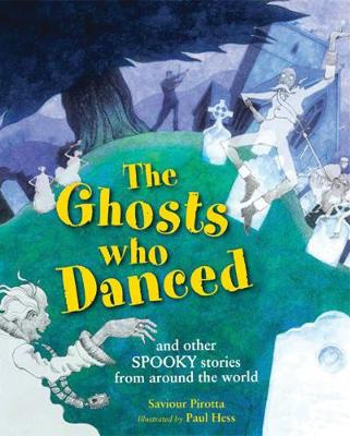 The Ghosts Who Danced and other spooky stories by Saviour Pirotta
