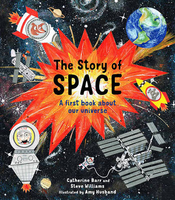 The Story of Space by Catherine Barr, Steve Williams