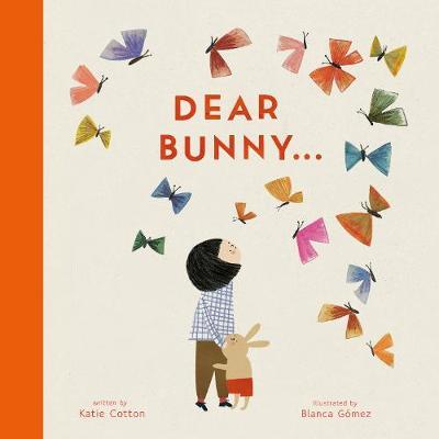 Dear Bunny by Katie Cotton