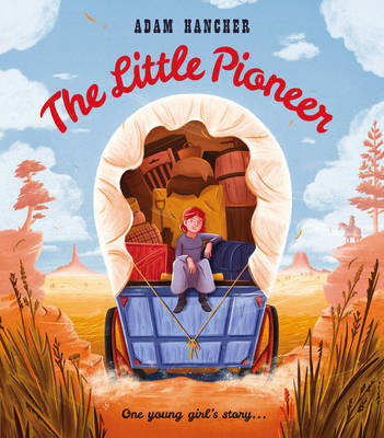 The Little Pioneer by Adam Hancher