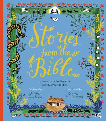 Stories from the Bible 17 treasured tales from the world's greatest book by Kathleen Bostrom, Kathleen Long Bostrom
