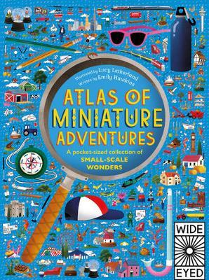 Atlas of Miniature Adventures by Emily Hawkins