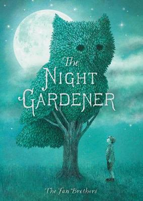 The Night Gardener by Terry Fan, Eric Fan