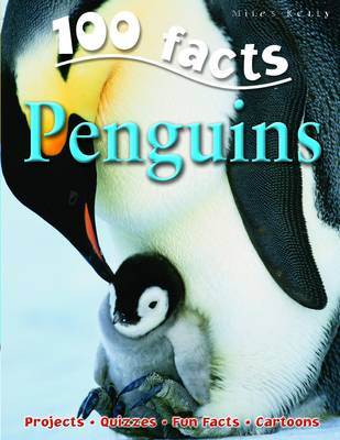 100 Facts - Penguins by Miles Kelly