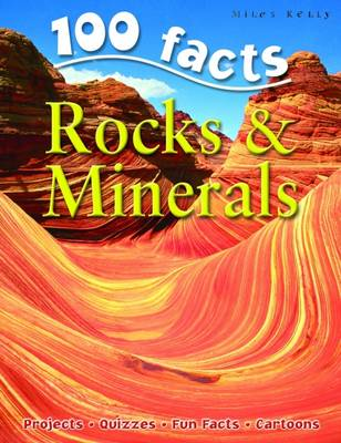 100 Facts - Rocks & Minerals by Miles Kelly
