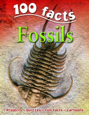 100 Facts - Fossils by Miles Kelly