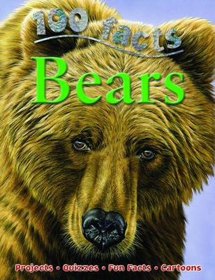 100 Facts - Bears by Miles Kelly