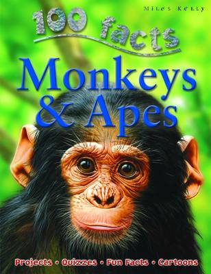 100 Facts - Monkeys & Apes by Miles Kelly