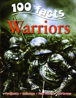 100 Facts - Warriors by Miles Kelly