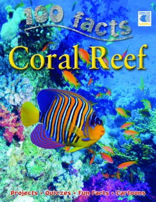 100 Facts - Coral Reef by Miles Kelly