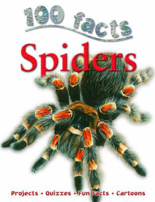 100 Facts - Spiders by Miles Kelly