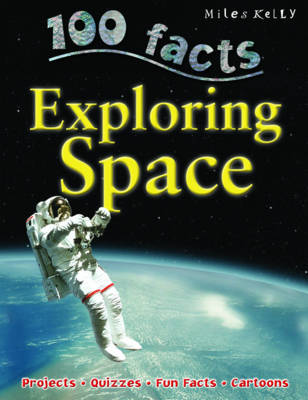 100 Facts Exploring Space by Steve Parker