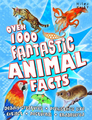 Over 1000 Fantastic Animal Facts by Belinda Gallagher