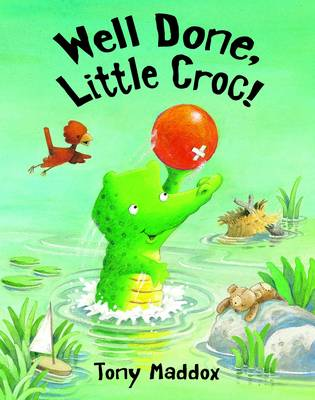 Well Done, Little Croc! by Tony Maddox