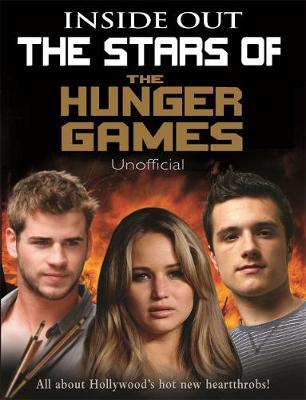 The Stars of the Hunger Games Inside Out by Mel Williams
