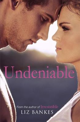 Undeniable by Liz Bankes