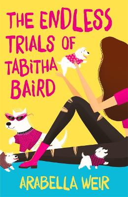 The Endless Trials of Tabitha Baird by Arabella Weir