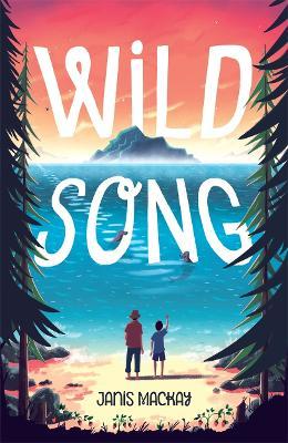 Wild Song by Janis Mackay