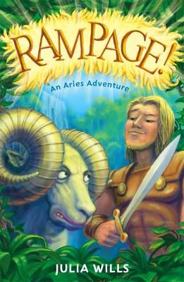 Rampage! An Aries Adventure by Julia Wills