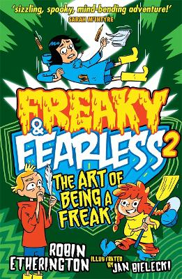 Freaky and Fearless: The Art of Being a Freak by Robin Etherington