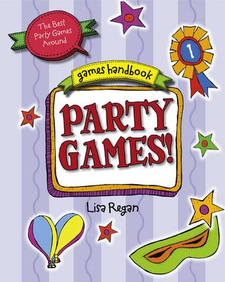 Party Games The Best Party Games Around by Lisa Regan