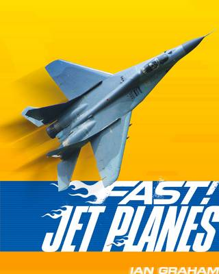 Fast! Jet Planes by Ian Graham