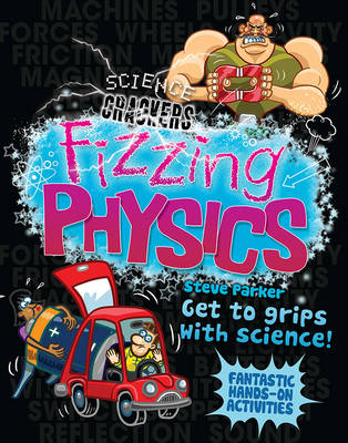 Science Crackers: Fizzing Physics by Steve Parker