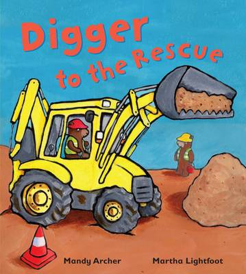 Digger to the Rescue by Mandy Archer