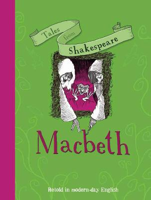 Tales from Shakespeare: Macbeth by Caroline Plaisted
