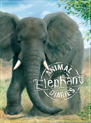 Animal Diaries: Elephant by Steve Parker
