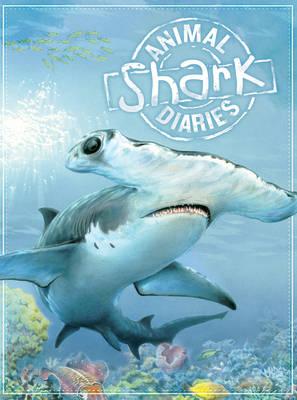 Animal Diaries: Shark by Steve Parker
