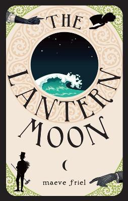 The Lantern Moon by Maeve Friel