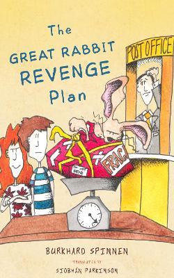 The Great Rabbit Revenge Plan by Burkhard Spinnen
