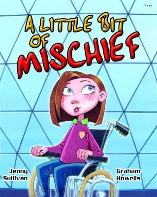 Little Bit of Mischief, A by Jenny Sullivan