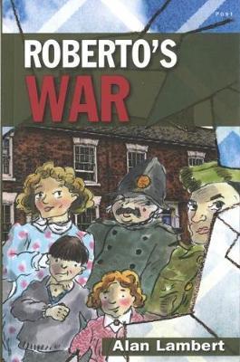 Roberto's War by Alan Lambert