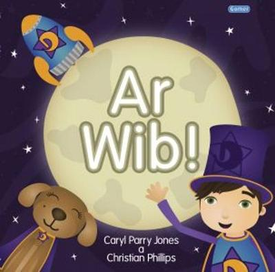 Cyfres Dewin: 3. Ar Wib by Caryl Parry Jones, Christian Phillips