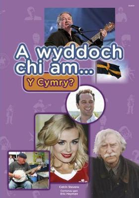 Cyfres a Wyddoch Chi: A Wyddoch Chi am y Cymry? by Catrin Stevens