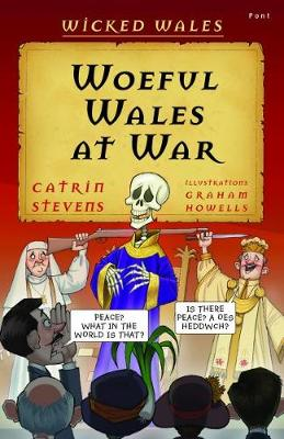 Wicked Wales: Woeful Wales at War by Catrin Stevens