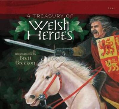 Treasury of Welsh Heroes, A by Brett Breckon