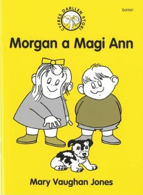 Cyfres Darllen Stori: Morgan a Magi Ann by Mary Vaughan Jones