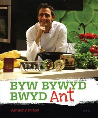 Byw, Bywyd, Bwyd Ant by Anthony Evans